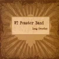WT Feaster Band | Long Overdue