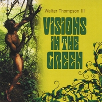 Walter Thompson III | Visions In The Green