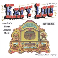 America's Finest Carousel Music | Played By The World's Most Famous Wurlitzer 153 Band Organ: Katy Lou