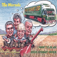 The Wurzels | I Want To Be An Eddie Stobart Driver Ep