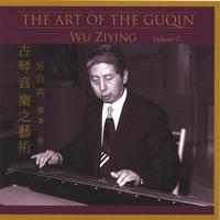Wu Ziying | The Art of the Guqin, Volume 1