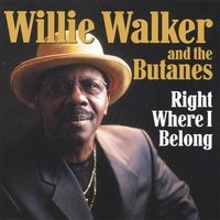 Willie Walker & The Butanes | Right Where I Belong