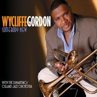 Wycliffe Gordon & The Dimartino Osland Jazz Orchestra | Somebody New