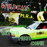 Wyldcat and the M.R.A. | Better Must Come
