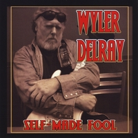Wyler Delray | Self-Made Fool