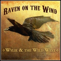 Wylie & the Wild West | Raven On the Wind