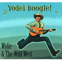 Wylie & the Wild West | Yodel Boogie!