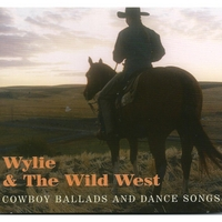 Wylie & the Wild West | Cowboy Ballads and Dance Songs