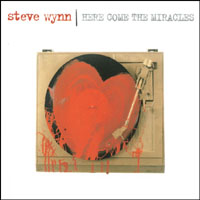 Steve Wynn | Here Come the Miracles