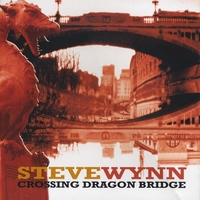 Steve Wynn | Crossing Dragon Bridge