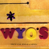 The Wyos | Throw Your Arms Up To Heaven