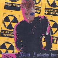 Xavier J. | Radioactive Lover single