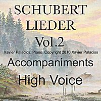 Xavier Palacios | Schubert Lieder, Vol. 2 Accompaniments for High Voice  (with Transpositions)