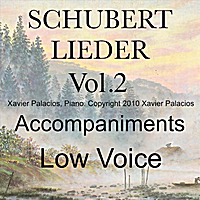 Xavier Palacios | Schubert Lieder, Vol. 2 (Accompaniments for Low Voice  with Transpositions_