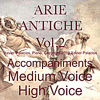 Xavier Palacios | 15 Arie Antiche (Parisotti Edition), Vol. 2 Accompaniments For Medium And High Voice With Transpositions