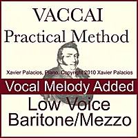 Xavier Palacios | Vaccai Practical Vocal Method Accompaniments with Melody Added. For Low Voice (Baritone/Mezzo) [With Transpositions]