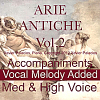 Xavier Palacios | 15 Arie Antiche (Parisotti Edition) [Vol. 2. Accompaniments with Melody Added, for Medium and High Voice.]