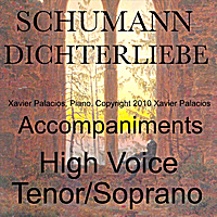 Xavier Palacios | Schumann Dichterliebe Op 48 Accompaniments for High Voice (Tenor/Soprano) with Transpositions
