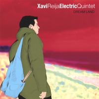 Xavi Reija Electric Quintet | Dream Land