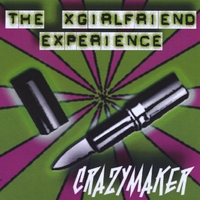 The XGirlfriend Experience | CrazyMaker