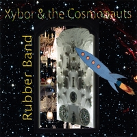 Xybor & the Cosmonauts | Rubber Band