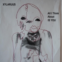 Xylaruus | All I Think About Is You