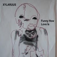 Xylaruus | Funny How Love Is