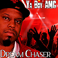 Ya-Boy A.M.C. | The Dream Chaser - EP