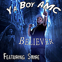 Ya-Boy A.M.C. | Believer