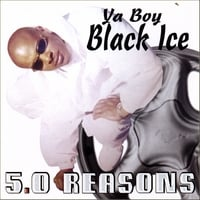 Ya Boy Black Ice | 5.0 REASONS 10th Anniversary (1998-2008)