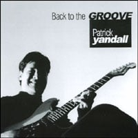 Patrick Yandall | Back to the Groove