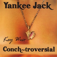 Yankee Jack | Key West Conch-Troversial