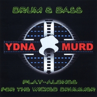 Ydna Murd | Drum&Bass Play-Alongs For The Wicked Drummer