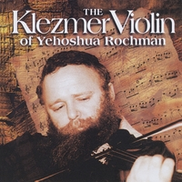Yehoshua Rochman | The Klezmer Violin
