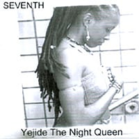 Yejide the Night Queen | Seventh