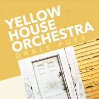 Yellow house orchestra orale pues cd baby music store for House music orchestra