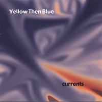 Yellow Then Blue | Currents