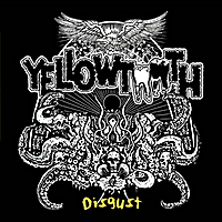 Yellowtooth | Disgust