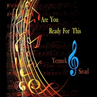 Yennek Sivad | Are You Ready for This