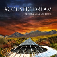 Acoustic Dream | Yesterday, Today and Forever