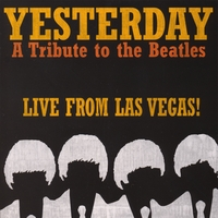 Yesterday - A Tribute To The Beatles | Live From Las Vegas!