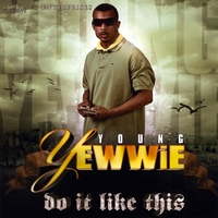Young Yewwie | Do It Like This