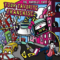 Your Favorite Franchise | The Hardest Part