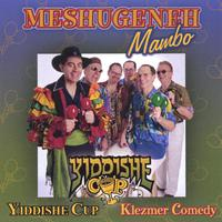 Yiddishe Cup | Meshugeneh Mambo