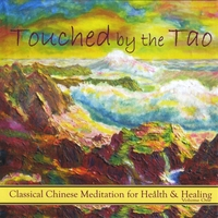 Yinong Chong | Touched by the Tao: Classical Chinese Meditation for Health and Healing