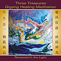 Yinong Chong | Three Treasures Qigong Healing Meditation: Renewed in the Light