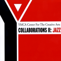 Various Artists | YMCA Center for the Creative Arts: Collaborations II Jazz
