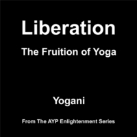 Yogani | Liberation: The Fruition of Yoga