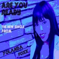 Yolanda Foxx | Are You Ready