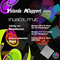 "Yolanda Klappert | Ludwig Van Beethoven: Piano Sonatas Op. 13 in C Minor, ""Pathetique"" & Op. 53 in C Major, ""Waldstein.""  Johann Sebastian Bach: Keyboard Partita # 6 in E Minor, BWV 830. Musical Fruit"